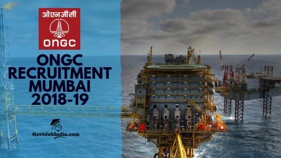 ONGC Mumbai Recruitment Notification 2018-19