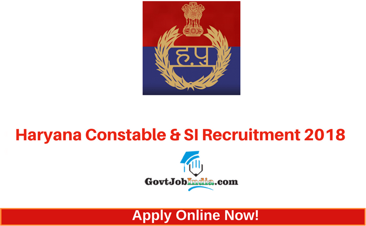 Haryana Police Constable & SI Recruitment 2018_ Apply Online Now