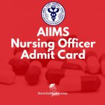 AIIMS Nursing Officer Admit Card/ Hall ticket