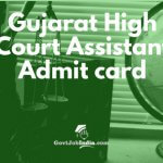 Gujarat high court Assistant Admit Card 2018/ hall ticket