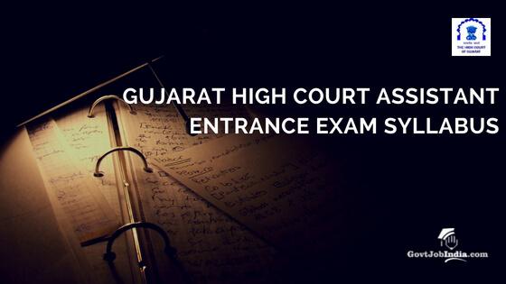 Gujarat High Court Assistant Syllabus 2018-19