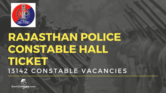Rajasthan Police Constable admit card / Hall ticket / 2018 Call Letter