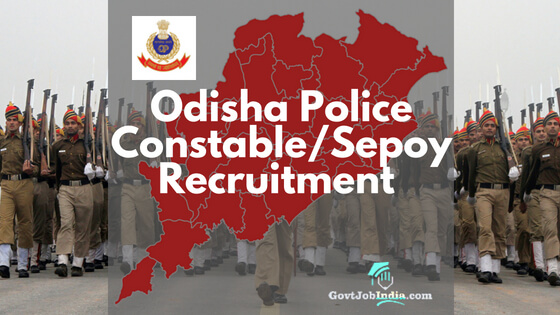 Odisha Police Civil Constable and Sepoy Constable Recruitment 2018 - OPSSB