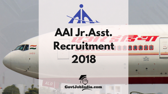 AAI Jr. Asst. recruitment 2018