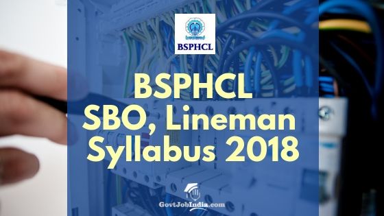 BSPHCL Exam Pattern and Syllabus for SBO, Junior Lineman