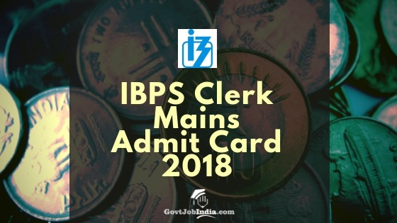 IBPS Clerk Mains Call Letter 2018