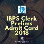 IBPS Clerk Prelims Call Letter/ Hal ticket 2018