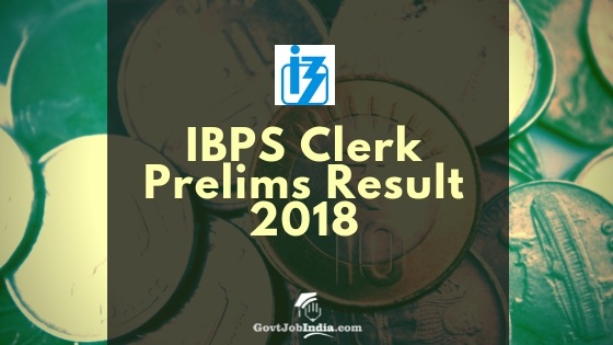 IBPS Clerk Prelims Result and Selected Candidate list