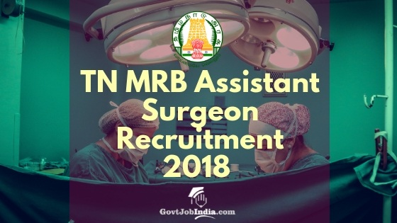 www.mrb.tn.gov.in Assistant Surgeon recruitment 2018