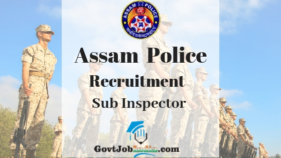Assam Police Sub Inspector Recruitment