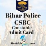 Bihar Police CSBC Constable Admit Card