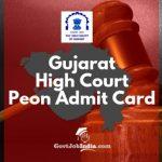 Gujarat High Court Peon Exam Call Letter 2018