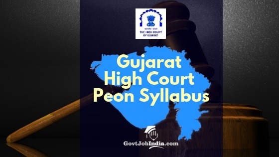 Gujarat High Court Peon Syllabus and Exam PAttern 2018