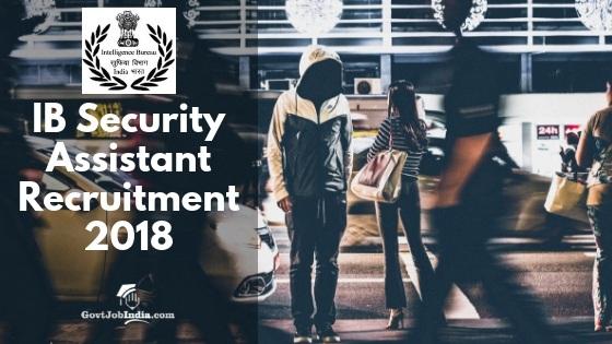 IB Security Assistant Vacancy Notification
