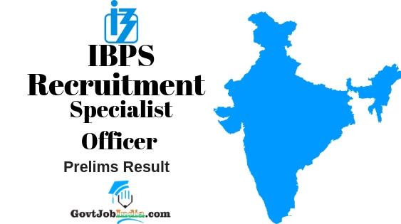 IBPS SO Recruitment Prelims Result