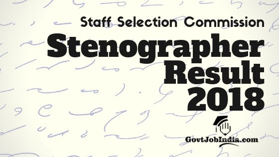 SSC Steno Group C / Group D Result 2018