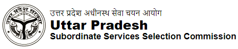UPSSSC Recruitment - Uttar Pradesh Subordinate Services Selection Commission