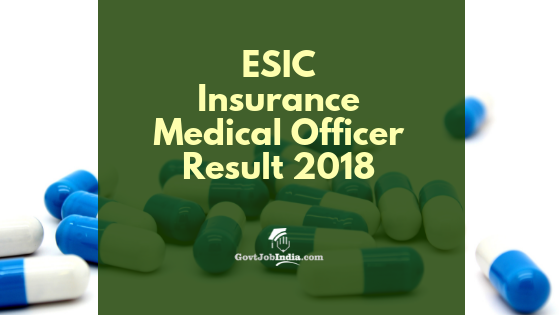 ESIC Insurance Medical Officer Result 2018 | Check ESIC IMO
