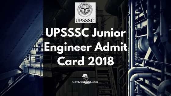 Download UPSSSC JE Admit Card 2018
