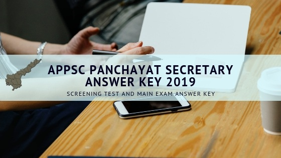 APPSC PANCHAYAT SECRETARY Answer Key 2019 Screening test and main exam