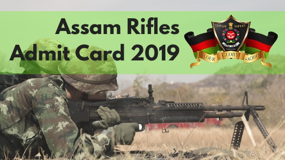 Assam Rifles Group C and Group D Admit Card 2018