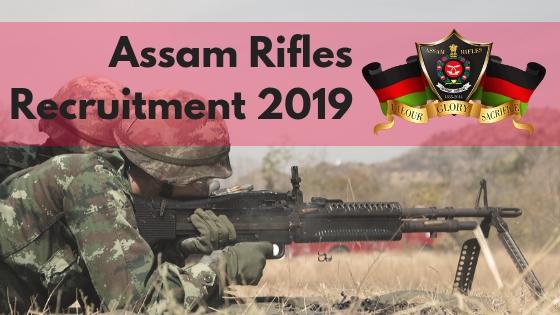 Assam Rifles Technical and Tradesman Recruitment 2018