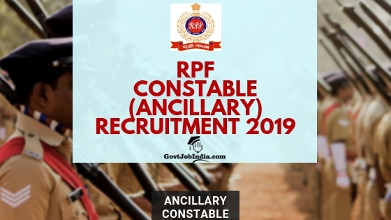 RPF Ancillary Constable Recruitment 2019