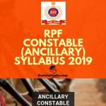 RPF Constable Ancilalry Exam Pattern and Syllabus pdf 2019