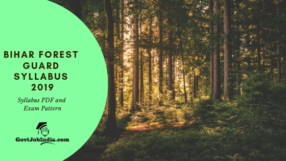 Bihar Forest guard Syllabus and Exam Pattern 2019 PDF Download