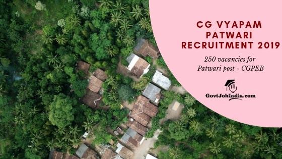 CG VYAPAM PATWARI RECRUITMENT 2019 CGPED Recruitment for 250 patwari vacancies in Chhattisgarh. Online form available