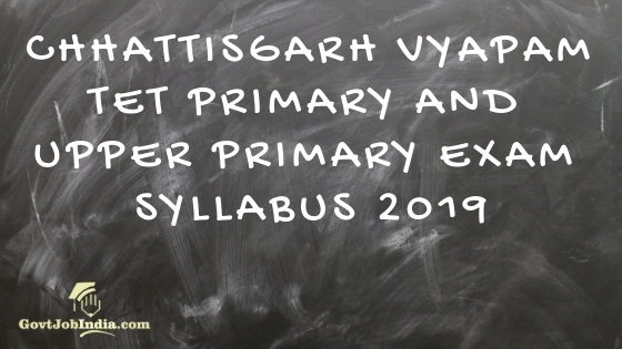 Cg TET Paper 1 and Paper 2 exam syllabus 2019