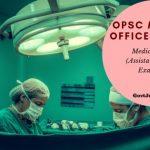 OPSC MEDICAL OFFICER RESULT, cut off marks and Merit List