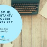 OSSSC Jr Assistant / Jr. Clerk Official Answer Key 2019