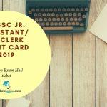OSSSC Jr. Assistant / Jr. Clerk Admit Card 2019