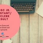 OSSSC Jr Assistant / Jr. Clerk Result and Cut off marks 2019