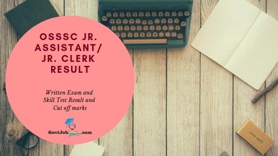 OSSSC Jr Assistant / Jr. Clerk Result and Cut off marks 2019