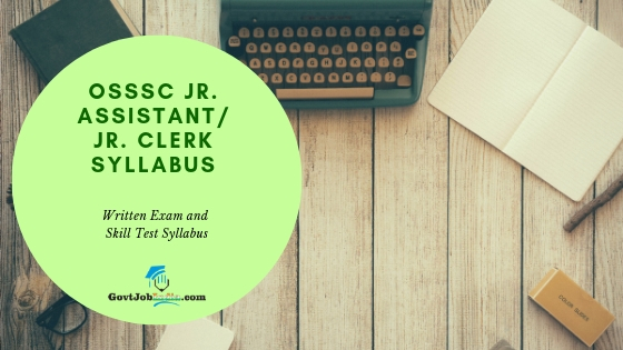 Download OSSSC Jr Assistant / Jr. Clerk Syllabus 2019 PDF