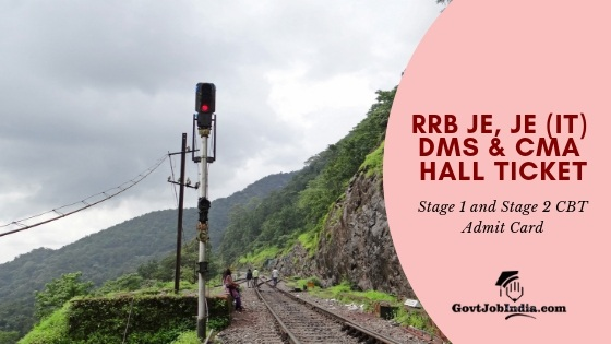 Download Stage 1 and Stage 2 CBt RRB JE, JE (IT) DMS and CMA HALL TICKET
