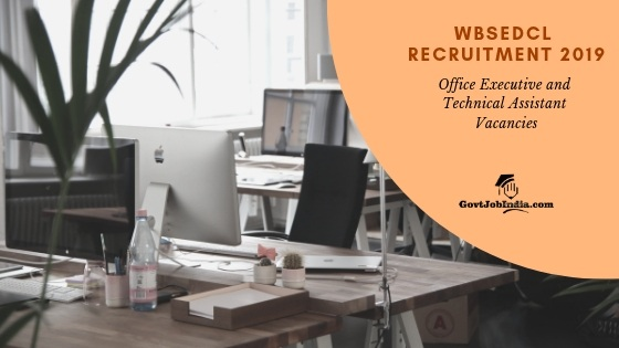 WBSEDCL Recruitment Notification for Office Executive and technical Assistant 2019