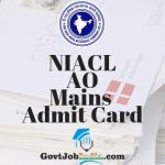 NIACL AO Mains Admit Card