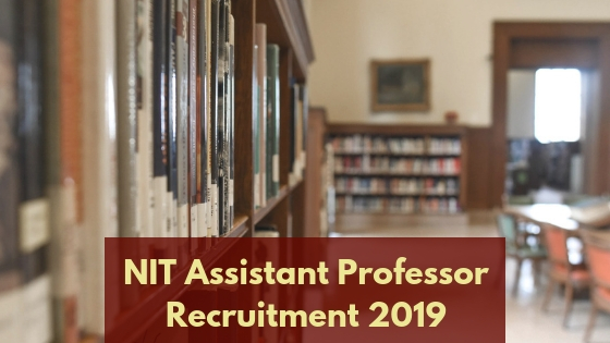 NIT Recruitment 2019 for Assistant Professor