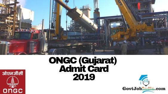 ONGC Gujarat Admit card 2019