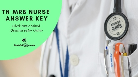 TN MRB Nurse Exam Answer key 2019 Online @ mrb.tn.gov.in