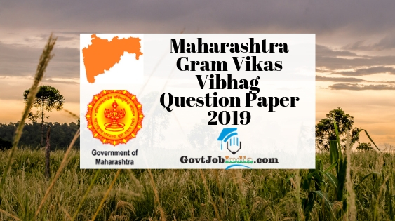 Maharashtra Gram Vikas Vibhag Previous Year Question Paper 2019