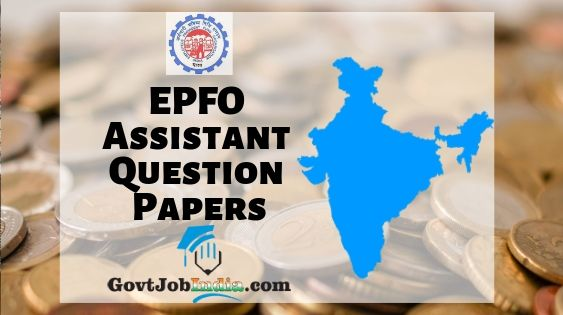 EPFO Assistant Question Papers