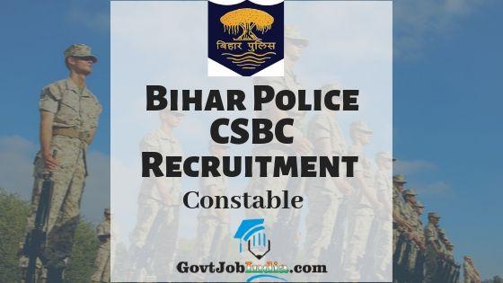 Bihar Police CSBC Constable Recruitment