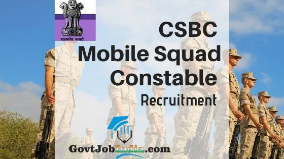 CSBC Mobile Squad Constable Recruitment